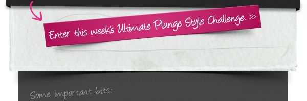 Take the Ultimate Style Plunge Challenge