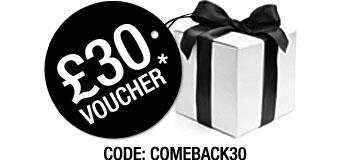 £30 voucher. Code: COMEBACK30