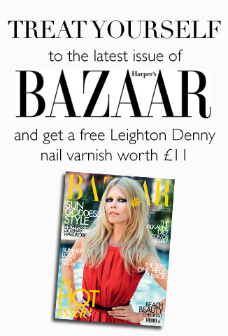 TREAT YOURSELF to the latest issue of Harper's Bazaar and get a free Leighton Denny nail varnish worth £11