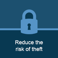 Reduce the risk of theft